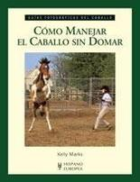 Como-manejar-el-caballo-sin-domar-de-Kelly-Marks