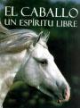 El-caballo---un-espiritu-libre-de-Bob-Langrish---Nicola-Jane
