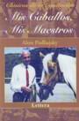 Mis-caballos--mis-maestros-de-Alois-Podhajsky